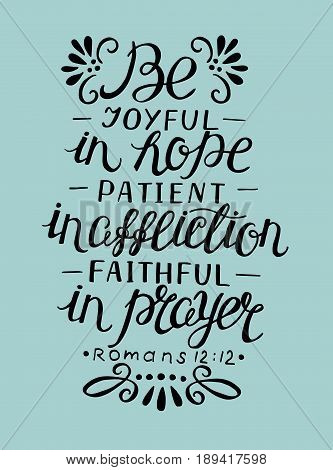 Hand lettering Be joyfu in hope. Biblical background. Christian poster. In the new Testament. Modern calligraphy
