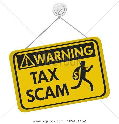Tax scam warning sign A yellow warning hanging sign with text Tax Scam and theft icon isolated over white 3D Illustration