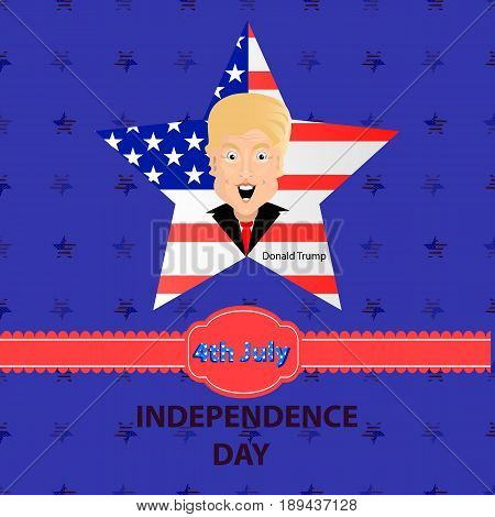 Donald Trump President of the United States and Independence Day. Illustration for your design. Vector. President against the background of a star with the coloring of the American flag