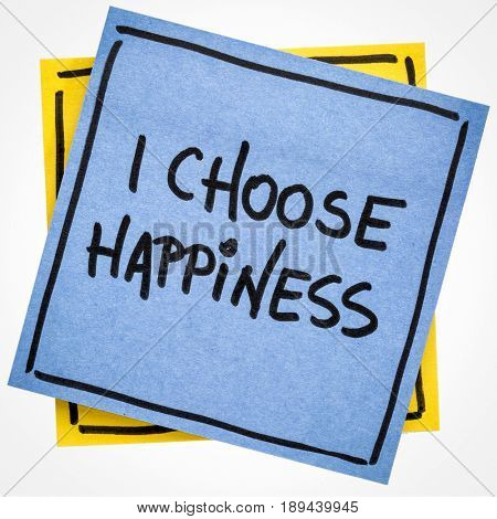 I choose happiness positive affirmation - handwriting on an isolated sticky note