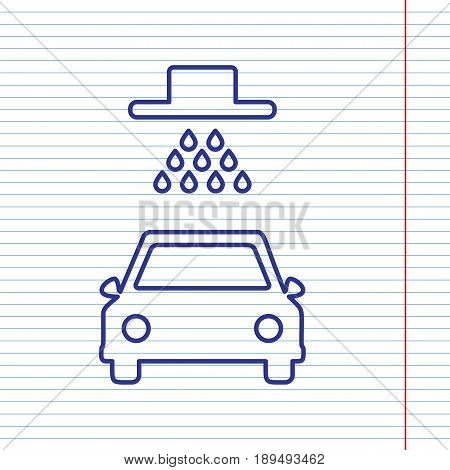 Car wash sign. Vector. Navy line icon on notebook paper as background with red line for field.