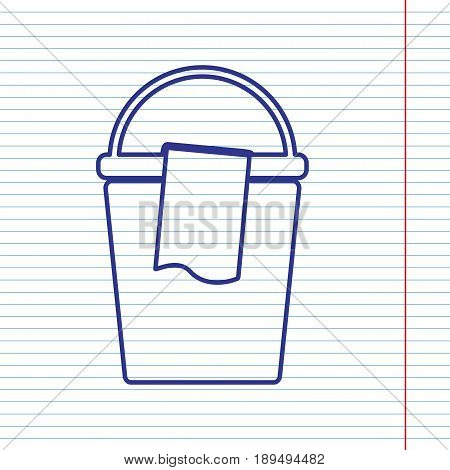 Bucket and a rag sign. Vector. Navy line icon on notebook paper as background with red line for field.