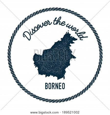 Borneo Map In Vintage Discover The World Insignia. Hipster Style Nautical Postage Stamp, With Round