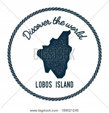 Lobos Island Map In Vintage Discover The World Insignia. Hipster Style Nautical Postage Stamp, With
