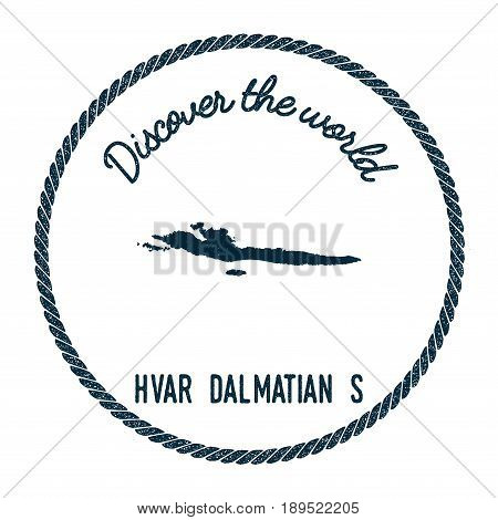 Hvar & Dalmatian Islands Map In Vintage Discover The World Insignia. Hipster Style Nautical Postage