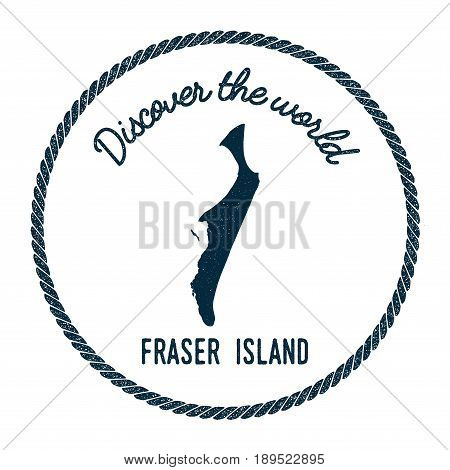 Fraser Island Map In Vintage Discover The World Insignia. Hipster Style Nautical Postage Stamp, With