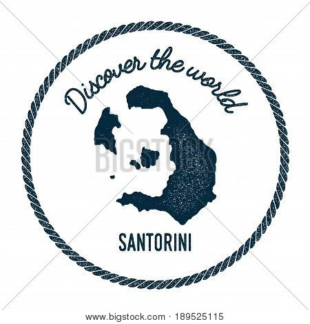 Santorini Map In Vintage Discover The World Insignia. Hipster Style Nautical Postage Stamp, With Rou