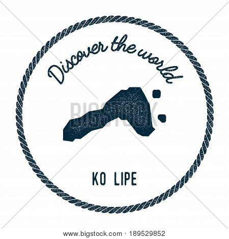 Ko Lipe Map In Vintage Discover The World Insignia. Hipster Style Nautical Postage Stamp, With Round