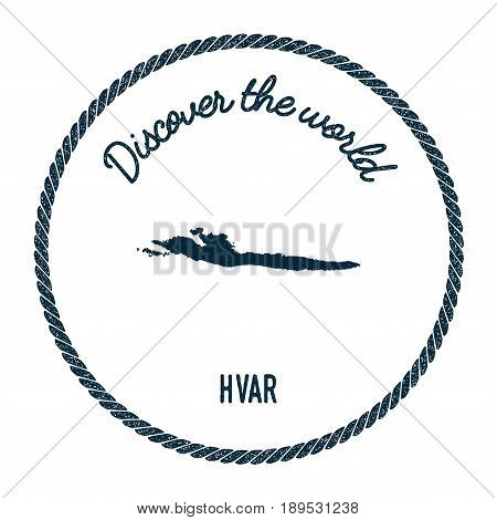 Hvar Map In Vintage Discover The World Insignia. Hipster Style Nautical Postage Stamp, With Round Ro