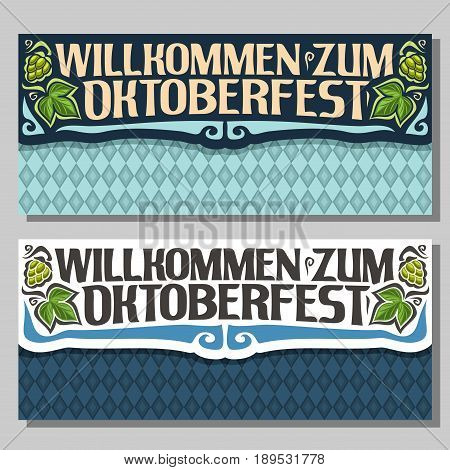 Vector banners for Oktoberfest: 2 invite ticket on fest party on blue harlequin diamond background, art lettering text - willkommen zum oktoberfest, green hops leaf, repeat seamless rhombus pattern.