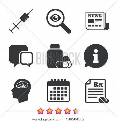 Medicine icons. Medical tablets bottle, head with brain, prescription Rx and syringe signs. Pharmacy or medicine symbol. Newspaper, information and calendar icons. Investigate magnifier, chat symbol