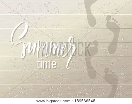 Summer background .Water footprints with droplets around them on wooden board. Vector illustration