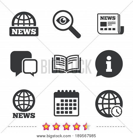 News icons. World globe symbols. Open book sign. Education literature. Newspaper, information and calendar icons. Investigate magnifier, chat symbol. Vector