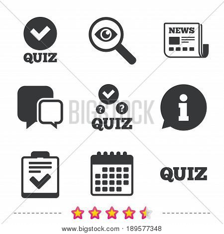 Quiz icons. Checklist with check mark symbol. Survey poll or questionnaire feedback form sign. Newspaper, information and calendar icons. Investigate magnifier, chat symbol. Vector