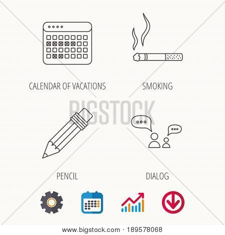 Dialogue, pencil and smoking icons. Vacation calendar linear sign. Calendar, Graph chart and Cogwheel signs. Download colored web icon. Vector