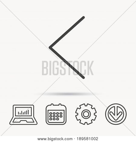 Left arrow icon. Previous sign. Back direction symbol. Notebook, Calendar and Cogwheel signs. Download arrow web icon. Vector