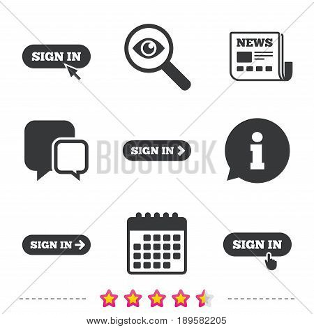 Sign in icons. Login with arrow, hand pointer symbols. Website or App navigation signs. Newspaper, information and calendar icons. Investigate magnifier, chat symbol. Vector