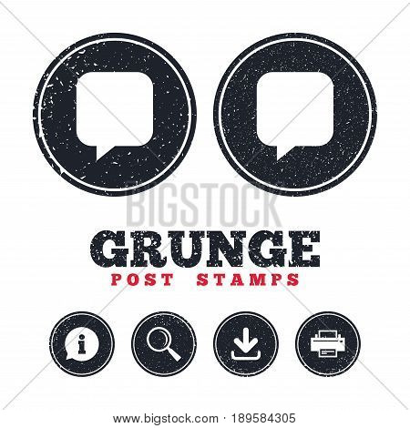 Grunge post stamps. Chat sign icon. Speech bubble symbol. Communication chat bubbles. Information, download and printer signs. Aged texture web buttons. Vector
