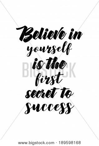 Coffee related illustration with quotes. Graphic design lifestyle lettering. Believe in yourself is the first secret to success.