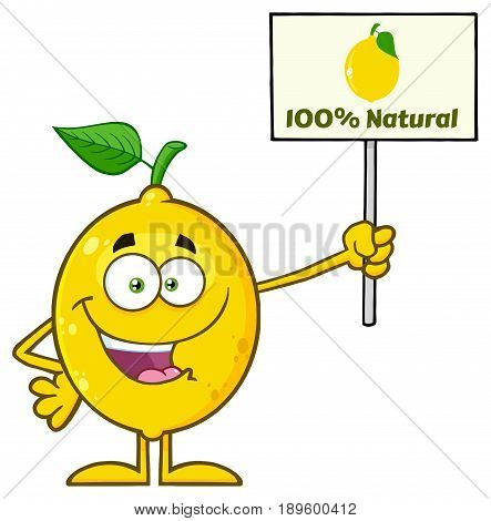 Yellow Lemon Fresh Fruit With Green Leaf Cartoon Mascot Character Holding A Sign With Text 100 Percent Natural. Illustration Isolated On White Background