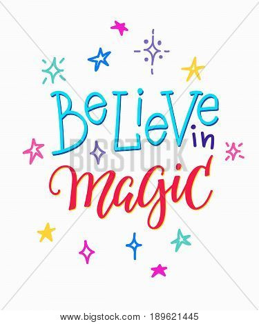 Believe in magic quote lettering. Calligraphy inspiration graphic design typography element. Hand written postcard. Cute simple vector sign.