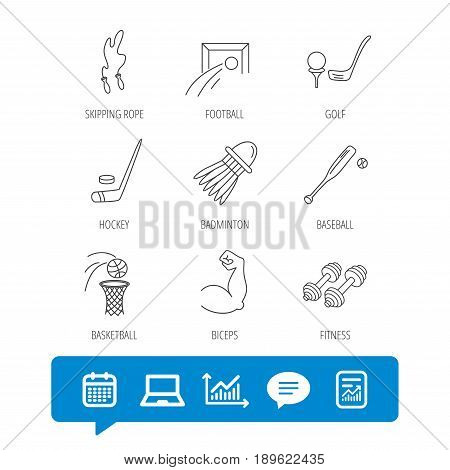 Skipping rope, football and golf icons. Hockey, baseball and badminton linear signs. Basketball, biceps and fitness sport icons. Report file, Graph chart and Chat speech bubble signs. Vector