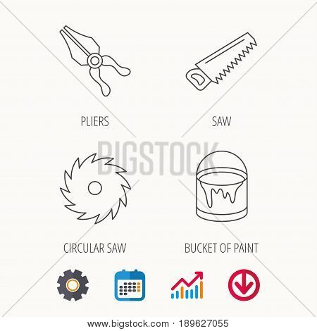 Pliers, circular saw and bucket of paint icons. Saw linear signs. Calendar, Graph chart and Cogwheel signs. Download colored web icon. Vector