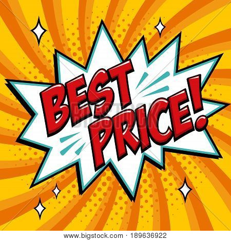 Best price - Comic book style word on a yellow background. Best price comic text speech bubble. Banner in pop art comic style. Color summer banner in pop art style Ideal for web. Decorative background with bomb explosive. Vector illustration.