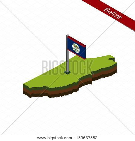 Belize Isometric Map And Flag. Vector Illustration.