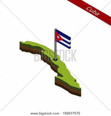 Cuba Isometric Map And Flag. Vector Illustration.