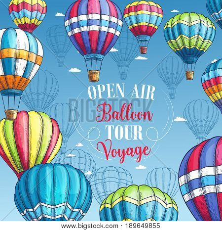 Hot air balloon travel voyage or tour advertising poster for tourist adventure agency or company and summer open air festival. Vector sketch design of Inflated hopper balloons with patterns poster