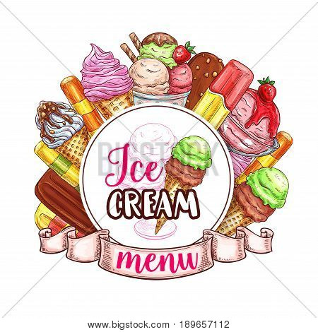 Ice cream desserts restaurant or cafe menu template. Vector design of fruit or berry soft or frozen ice, ice cream scoops in wafer cones and chocolate sorbet or sundae in candy or caramel glaze