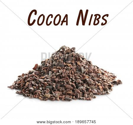 Aromatic cocoa nibs and text on white background