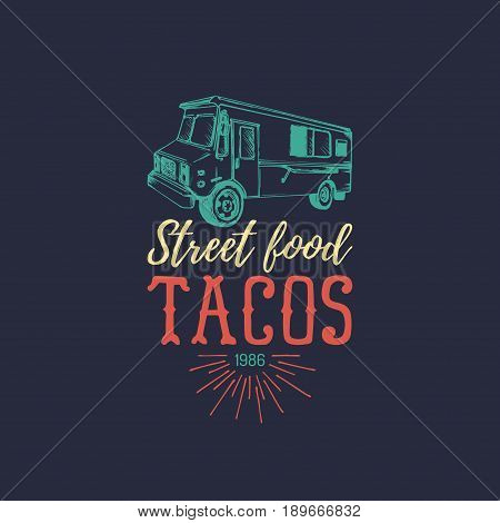 Vector vintage mexican food truck poster. Tacos icon. Retro hand drawn hipster street snack car illustration.