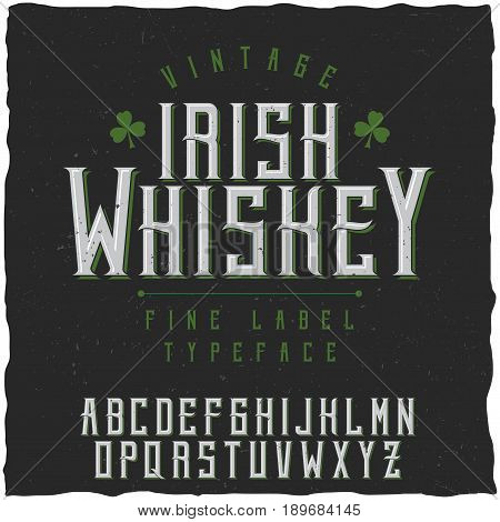 Label font and sample label design with decoration. Vintage font, good to use in any vintage style labels of alcohol drinks - absinthe, whiskey, gin, rum, scotch, bourbon etc.