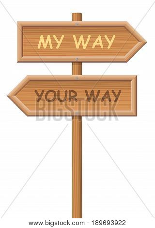 Go your own way. Signpost, that says MY WAY and YOUR WAY, as a symbol for going separate ways, different routes, opposite directions - isolated vector illustration on white background.