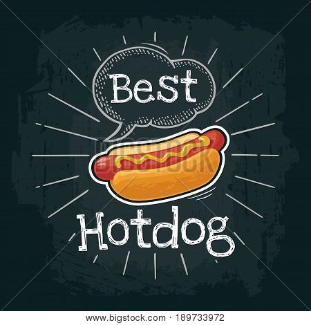 Hotdog with mustard. Vector color flat illustration for poster, label and menu cafe fast food. Isolated on the black chalkboard with vintage white chalk engraving rays, lettering, bubble