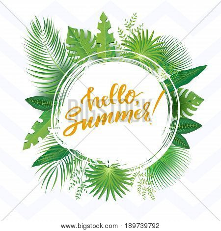 Vector Illustration of an Abstract Background with Tropical Leaves and modern brush lettering Hello Summer