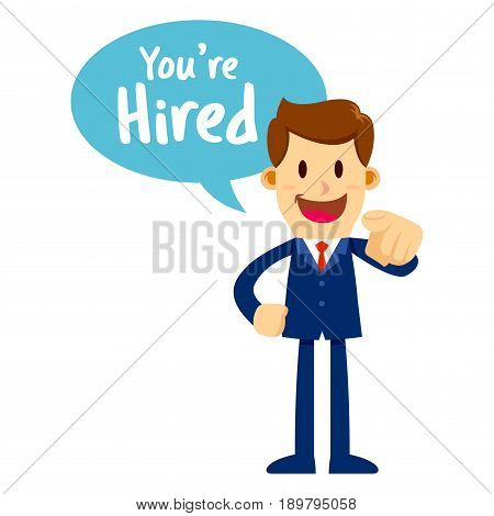 Vector stock of a businessman with speech bubble pointing and saying you are hired