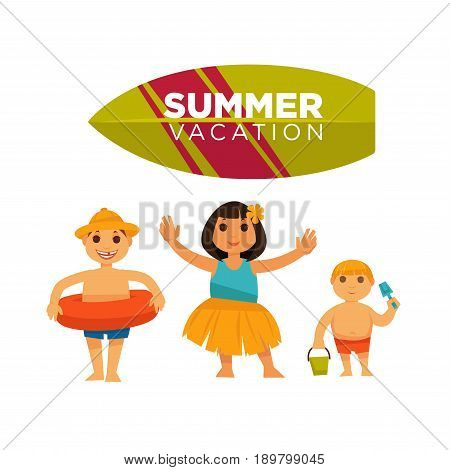 Three children spending happily summer vacations vector flat colorful poster. Smiling boy in hat and lifebuoy, dancing girl in hawaiian traditional clothes and kid holding bucket and shovel.
