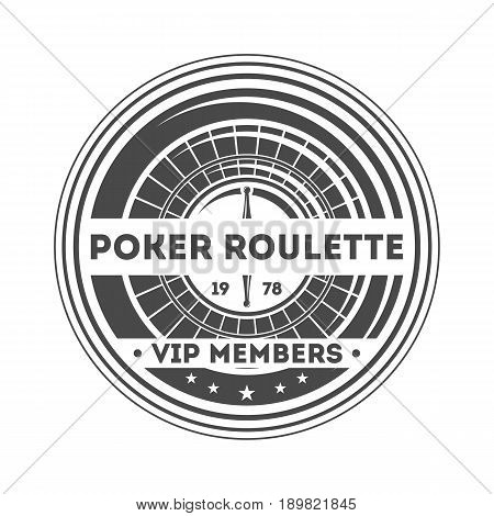 Poker roulette vintage isolated label. Casino vip member badge, poker club symbol. Games of chance or fortune gambling emblem vector illustration.