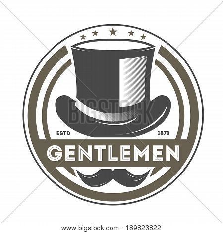 Gentleman vintage isolated label with cylinder hat and mustache. Man club badge, male barber shop symbol vector illustration