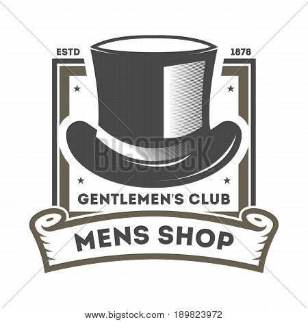 Mens shop vintage isolated label with cylinder hat and mustache. Gentleman club badge, male barber shop symbol vector illustration