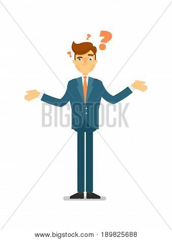 Doubtful businessman asking question character. Standing young man in business suit and tie isolated vector illustration.European businessman characters. European businessman cartoon style. Businessman at the work.