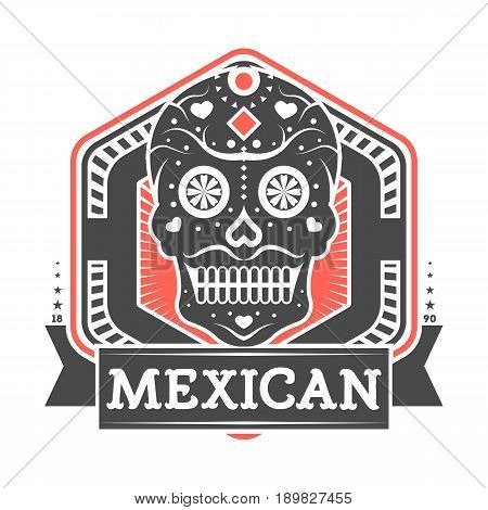 Mexican vintage isolated label with skull. Traditional authentic mexican culture element, national festival event emblem vector illustration.