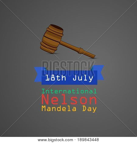 illustration of Gavel with 18th July International Nelson Mandela Day Text