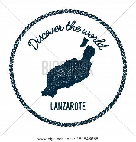 Lanzarote Map In Vintage Discover The World Insignia. Hipster Style Nautical Postage Stamp, With Rou