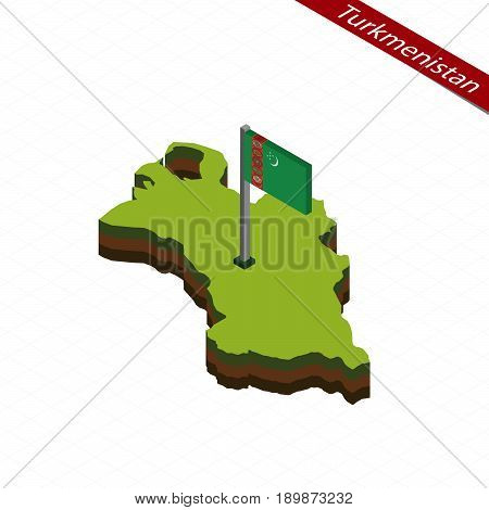 Turkmenistan Isometric Map And Flag. Vector Illustration.