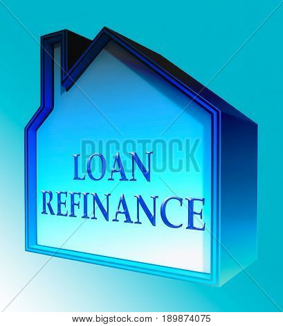 Loan Refinance Shows Equity Mortgage 3D Rendering