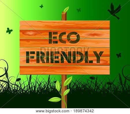 Eco Friendly Means Earth Nature 3D Illustration